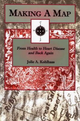 Making a Map: From Health to Heart Disease and Back Again (Paperback)