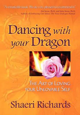 Dancing with Your Dragon: The Art of Loving Your Unlovable Self (Paperback)