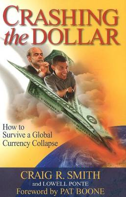 Crashing the Dollar: How to Survive a Global Currency Crisis (Paperback)