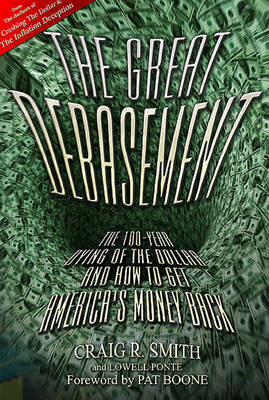 Great Debasement: The 100-Year Dying of the Dollar & How to Get America's Money Back (Paperback)