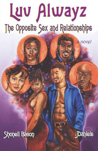 Luv Alwayz: The Opposite Sex and Relationships (Paperback)