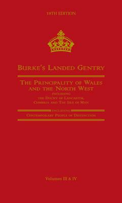 Burke's Landed Gentry: The Principality of Wales Volume 3 (Hardback)