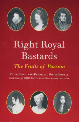 Right Royal Bastards: The Fruits of Passion (Hardback)