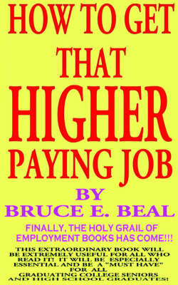 """""""How to Get That Higher Paying Job (Paperback)"""