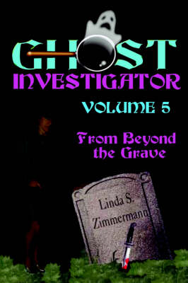 Ghost Investigator Volume 5: From Beyond the Grave (Paperback)