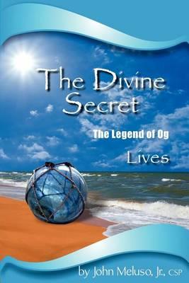 The Divine Secret - The Legend of Og Lives (Paperback)