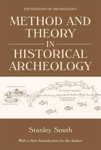 Method and Theory in Historical Archeology - EWP Foundations of Archaeology (Paperback)