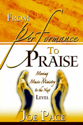 From Performance to Praise (Paperback)