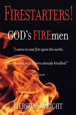 FIRESTARTERS! God's FIREmen (Paperback)