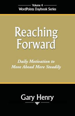 Reaching Forward: Daily Motivation to Move Ahead More Steadily (Paperback)