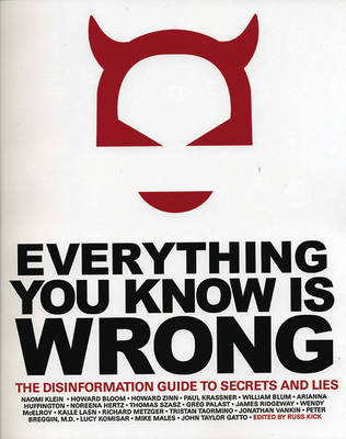 Everything You Know is Wrong: The Disinformation Guide to Secrets and Lies...... (Paperback)