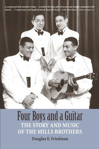 Four Boys and a Guitar: The Story and Music of the Mills Brothers (Paperback)