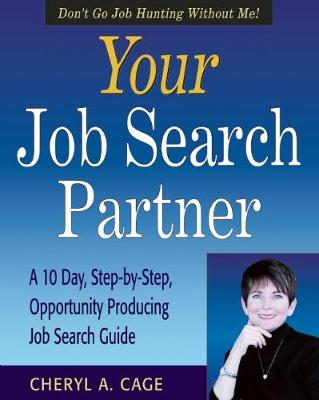 Your Job Search Partner: A 10 Day, Step-by-Step, Opportunity Producing Job Search Guide (Paperback)