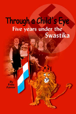 Through a Child's Eye: Five Years Under the Swastika (Paperback)