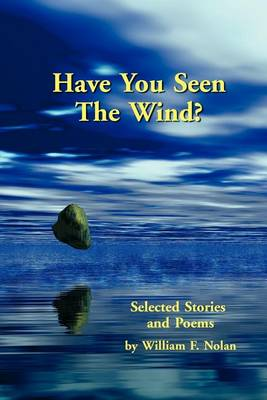 Have You Seen The Wind? Selected Stories and Poems (Paperback)