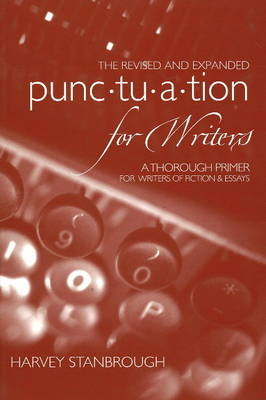 Punctuation for Writers: A Thorough Primer for Writers of Fiction and Essays (Paperback)