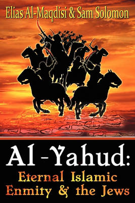 Al-Yahud: Eternal Islamic Enmity and the Jews (Paperback)