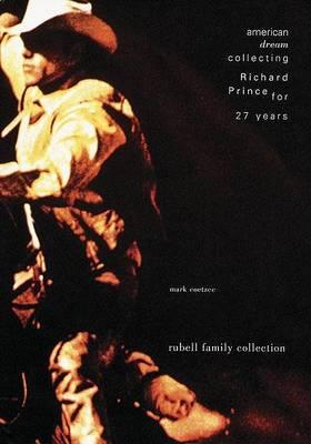 American Dream: Collecting Richard Prince for 27 Years (Hardback)