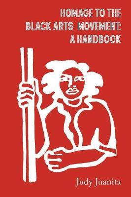 Homage to the Black Arts Movement: A Handbook - Equidistance Handbooks (Paperback)
