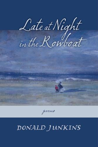 Late at Night in the Rowboat: Poems (Paperback)