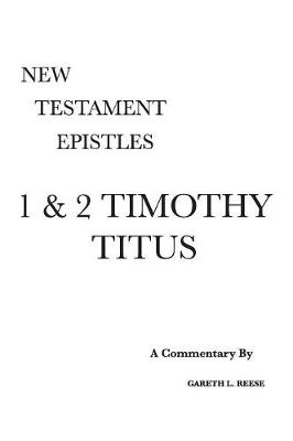 1 & 2 Timothy and Titus: A Critical & Exegetical Commentary (Hardback)