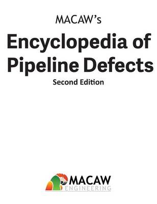 Macaw's Encyclopedia of Pipeline Defects, Second Edition (Hardback)