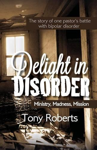 Delight in Disorder: Ministry, Madness, Mission (Paperback)