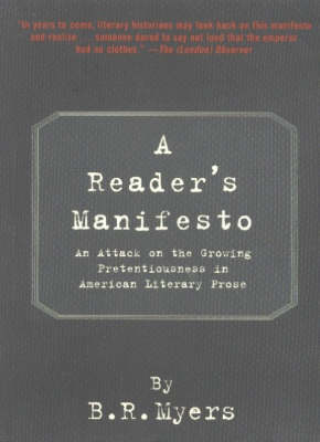 A Reader's Manifesto: An Attack on Pretentiousness in American Literary Prose (Paperback)