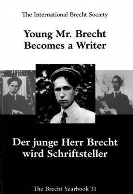 The Brecht Yearbook/Das Brecht Jahrbuch: Young Mr. Brecht Becomes a Writer/Der Junge Herr Brecht Wird Schriftsteller v. 31 - Brecht Yearbook S. (Paperback)