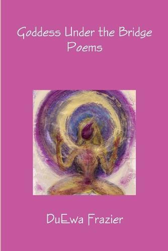 Goddess Under the Bridge (Paperback)