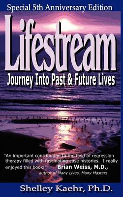 Lifestream: Journey into Past and Future Lives (Paperback)