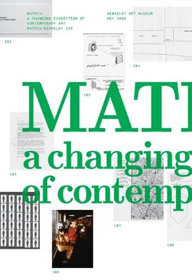 Matrix Berkeley: A Changing Exhibition of Contemporary Art (Paperback)