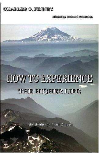 How to Experience the Higher Life. (Paperback)