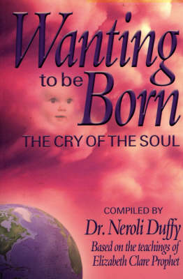 Wanting to be Born: The Cry of the Soul (Paperback)