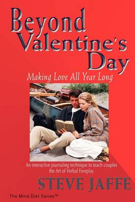 Beyond Valentine's Day: Making Love All Year Long (Paperback)