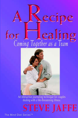 A Recipe for Healing, Coming Together as a Team (Paperback)