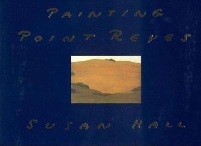 Painting Point Reyes (Hardback)