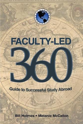 Faculty-led 360: Guide to Successful Study Abroad (Paperback)