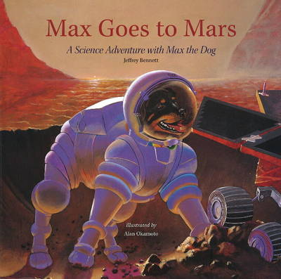 Max Goes to Mars: A Science Adventure with Max the Dog (Hardback)