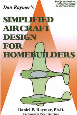 Simplified Aircraft Design for Homebuilders by Daniel P  Raymer |  Waterstones