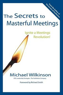 The Secrets to Masterful Meetings (Paperback)
