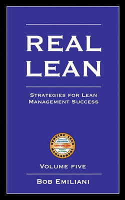 Real Lean: Strategies for Lean Management Success (Volume 5) (Paperback)