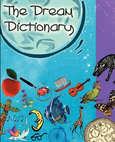 The Dream Dictionary: Symbols and Their Interpretations (Paperback)