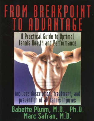 From Breakpoint to Advantage: A Practical Guide to Optimal Tennis Health and Performance (Paperback)