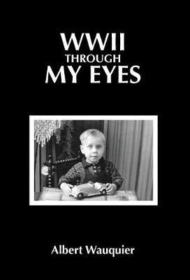 WWII through my Eyes (Hardback)