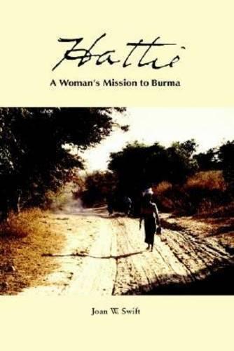 Hattie: A Woman's Mission to Burma (Hardback)