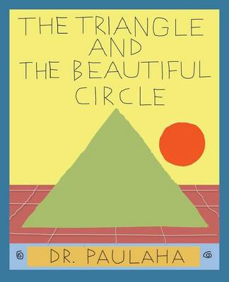 The Triangle and the Beautiful Circle (Paperback)