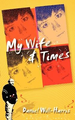 My Wife & Times (Paperback)
