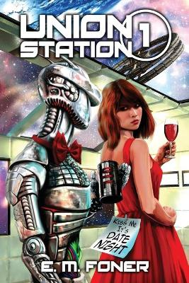 Date Night on Union Station - Earthcent Ambassador 1 (Paperback)