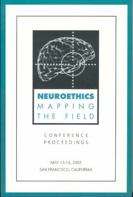 Neuroethics: Mapping the Field (Paperback)